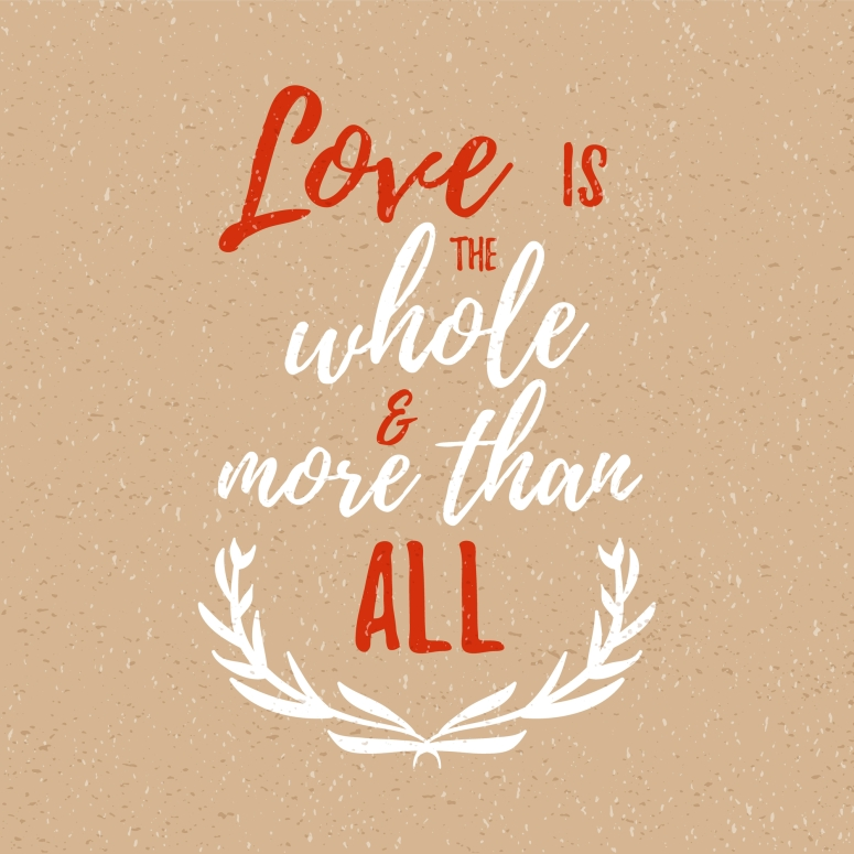 Love is the whole and more than all -  Inspirational quote, handwritten brush calligraphy. Vector lettering for card and poster design, social media content and fashion.
